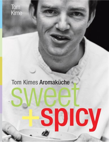 B&#252;cher : sweet + spicy: Tom Kimes Aromakche